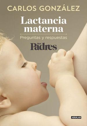 LACTANCIA MATERNA PREGUNTAS Y RESPUESTAS SER PADRES