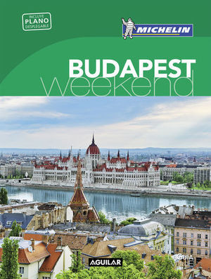BUDAPEST GUIA VERDE WEEKEND MICHELIN 2018