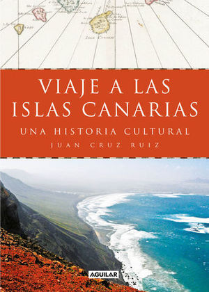 VIAJE A LAS ISLAS CANARIAS.  UNA HISTORIA CULTURAL