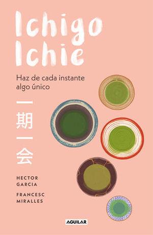 ICHIGO-ICHIE HAZ DE CADA INSTANTE ALGO ÚNICO