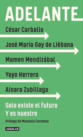 ADELANTE SOLO EXISTE EL FUTURO. Y ES NUESTRO