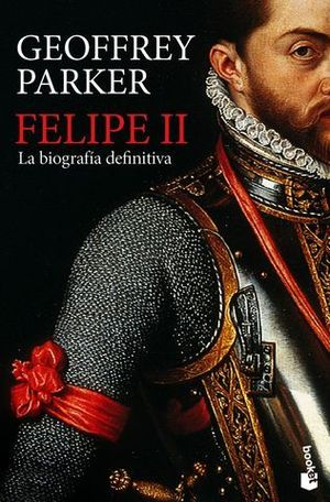 FELIPE II LA BIOGRAFIA DEFINITIVA