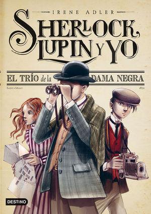SHERLOCK, LUPIN Y YO EL TRIO DE LA DAMA NEGRA