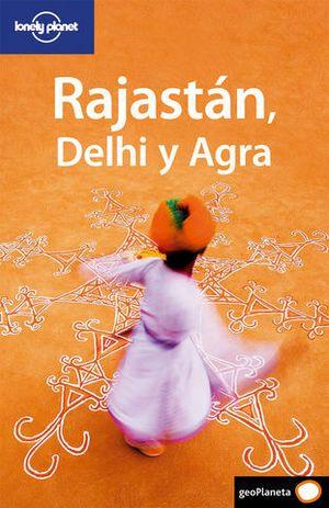 RAJASTAN, DELHI Y AGRA LONELY PLANET ED. 2009