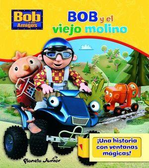 BOB Y EL VIEJO MOLINO