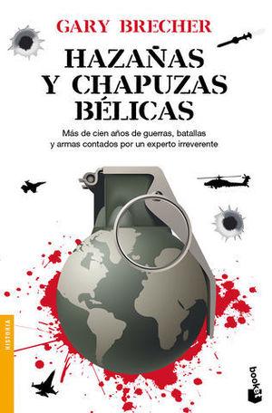 HAZAÑAS Y CHAPUZAS BELICAS