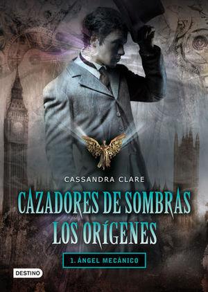 CAZADORES DE SOMBRAS LOS ORIGENES 1 ANGEL MECANICO