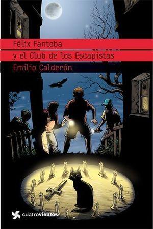 FELIX FANTOBA Y EL CLUB DE LOS ESCAPISTAS