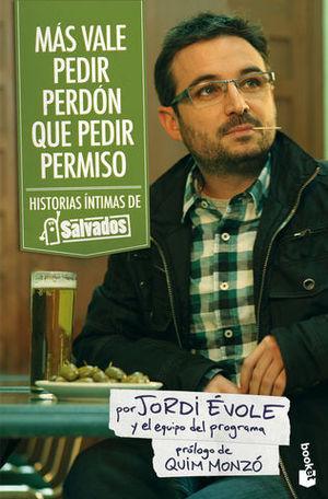 MAS VALE PEDIR PERDON QUE PEDIR PERMISO