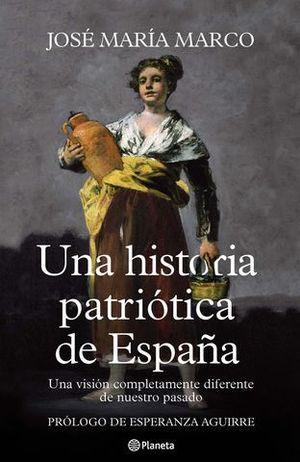 UNA HISTORIA PATRIOTICA DE ESPAÑA