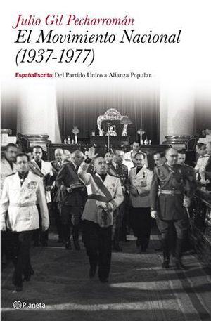 EL MOVIMIENTO NACIONAL ( 1937-1977 )
