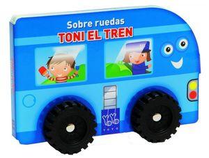 TONI EL TREN SOBRE RUEDAS