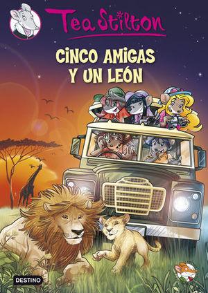 TEA STILTON.CINCO AMIGAS Y UN LEON
