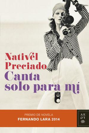 CANTA SOLO PARA MI  ( PREMIO FERNANDO LARA 2014)