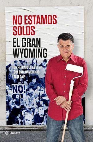 NO ESTAMOS SOLOS.  EL GRAN WYOMING
