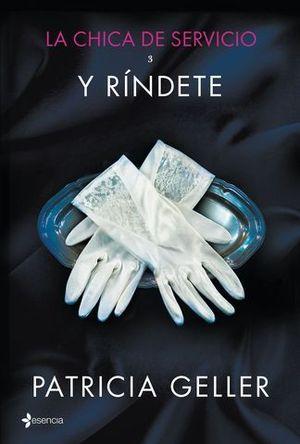 LA CHICA DE SERVICIO 3 Y RINDETE