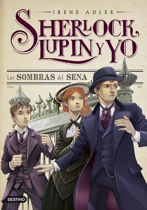 SHERLOCK, LUPIN Y YO LAS SOMBRAS DEL SENA