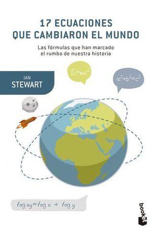 17 ECUACIONES QUE CAMBIARON EL MUNDO. LAS FORMULAS QUE HAN MARCADO...