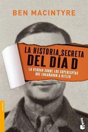 LA HISTORIA SECRETA DEL DIA D. LA VERDAD SOBRE LOS SUPERESPIAS...