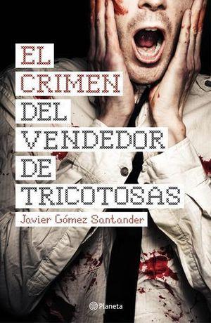 EL CRIMEN DEL VENDEDOR DE TRICOTOSAS