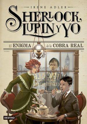 SHERLOCK, LUPIN Y YO. EL ENIGMA DE LA COBRA REAL