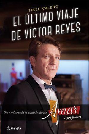 EL ULTIMO VIAJE DE VICTOR REYES