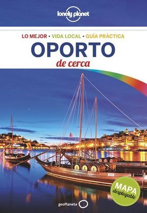 OPORTO DE CERCA LONELY PLANET ED. 2016