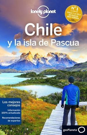 CHILE Y LA ISLA DE PASCUA.  LONELY PLANET 2016