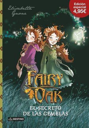 FAIRY OAK 1 EL SECRETO DE LAS GEMELAS ED. ESPECIAL