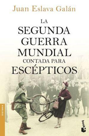 LA SEGUNDA GUERRA MUNDIAL CONTADA PARA ESCEPTICOS
