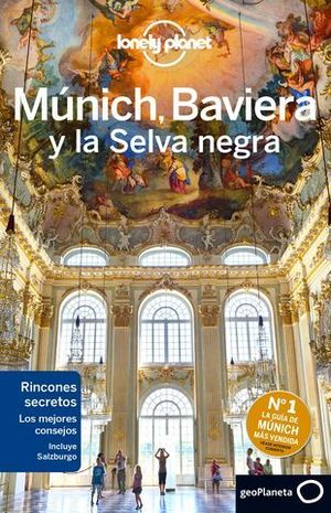 MUNICH, BAVIERA Y LA SELVA NEGRA LONELY PLANET ED. 2016