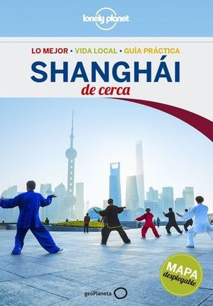 DE CERCA SHANGHAI LONELY PLANET ED. 2016