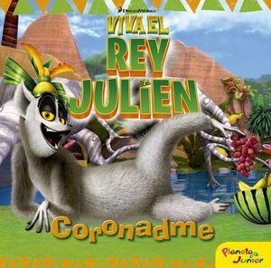 VIVA EL REY JULIEN CORONADME