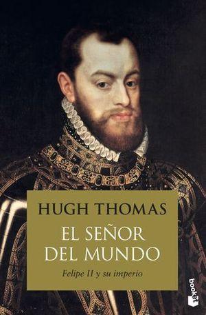 EL SEÑOR DEL MUNDO.  FELIP II Y SU IMPERIO