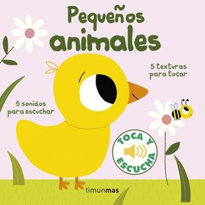 PEQUEÑOS ANIMALES TOCA Y ESCUCHA