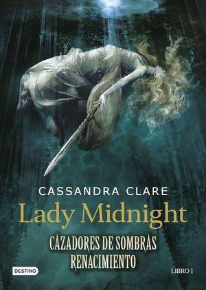 LADY MIDNIGHT CAZADORES DE SOMBRAS RENACIMIENTO 1