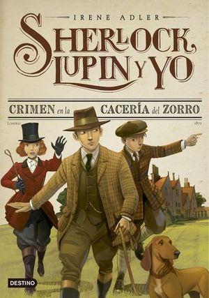 SHERLOCK, LUPIN Y YO CRIMEN EN LA CACERIA DEL ZORRO