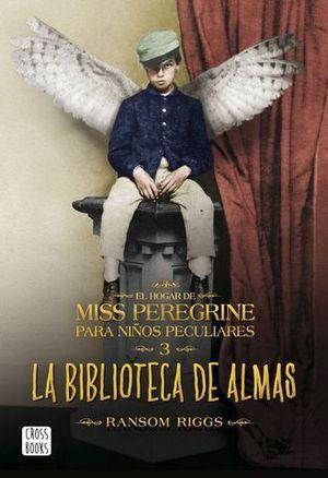 EL HOGAR DE MISS PEREGRINE PARA NIÑOS LA BIBLIOTECA DE LAS ALMAS
