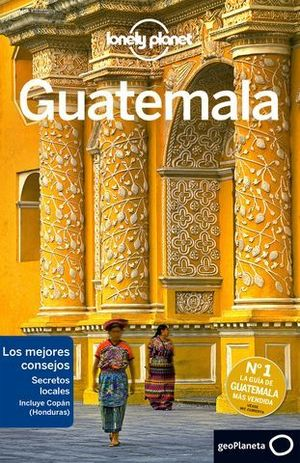 GUATEMALA LONELY PLANET ED. 2017