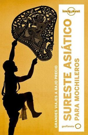 SURESTE ASIATICO PARA MOCHILEROS LONELY PLANET ED. 2017