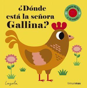 ¿ DONDE ESTA LA SEÑORA GALLINA ?