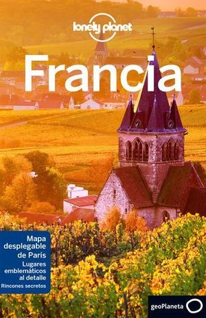 FRANCIA LONELY PLANET 7ª ED.  ED. 2017