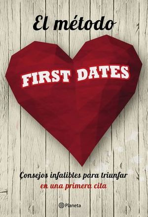 EL METODO FIRST DATES