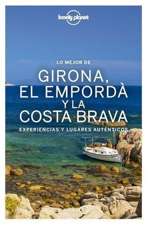 LO MEJOR DE GIRONA, EL EMPORDA Y LA COSTA BRAVA LONELY PLANET ED. 2017