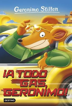 GERONIMO STILTON.  A TODO GAS, GERONIMO !