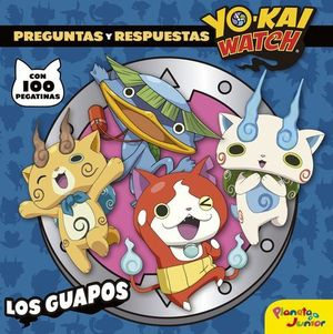 YO KAI WATCH . PREGUNTAS Y RESPUESTAS . LOS GUAPOS