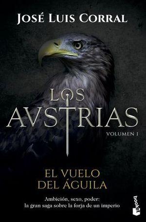 LOS AUSTRIAS VOL I.   EL VUELO DEL AGUILA