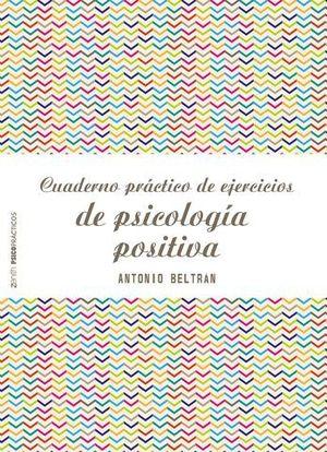 CUADERNO PRACTICO DE EJERCICIOS DE PSICOLOGIA POSITIVA