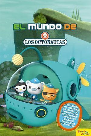 LOS OCTONAUTAS. EL MUNDO DE LOS OCTONAUTAS