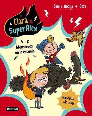 CLARA & SUPERALEX. MONSTRUOS EN LA ESCUELA